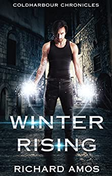 Winter Rising: an MM Urban Fantasy Novel (Coldharbour Chronicles Book 1) by [Amos, Richard]