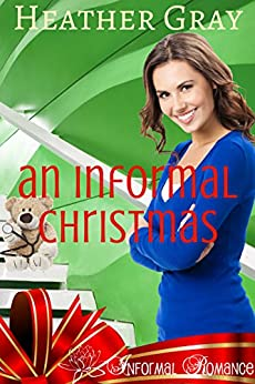 An Informal Christmas (Informal Romance Book 1) by [Gray, Heather]