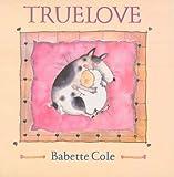 Truelove (A Tom Maschler Book)