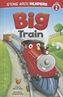 Big Train (Stone Arch Readers - Level 1: Train Time)