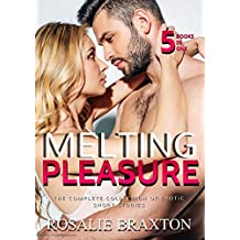 Melting Pleasure: The Complete Collection of Erotic Short Stories (Erotic Collection Book 3)