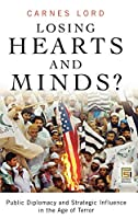 Losing Hearts and Minds?: Public Diplomacy and S (Praeger Security International)