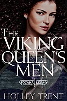 The Viking Queen's Men (The Afótama Legacy Book 1) by [Trent, Holley]