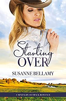 Starting Over (A Mindalby Outback Romance Book 2) by [Bellamy, Susanne]