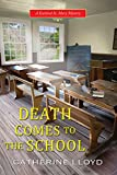 Death Comes to the School (A Kurland St. Mary Mystery)