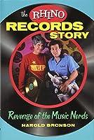 The Rhino Records Story: Revenge of the Music Nerds