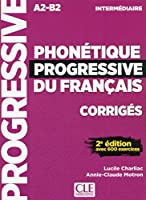 Phonetique progressive 2e edition: Corriges intermediaire A2