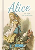 Alice: In Her Own Words (Pitkin Guide)