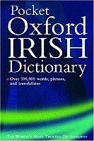 The Pocket Oxford Irish Dictionary: Bearla-Gaeilge/Gaeilge-Bearla : English-Irish/Irish-English