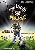Die Wilden Kerle (Bd. 3): Vanessa die Unerschrockene