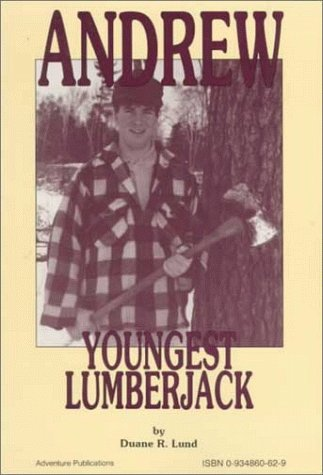 Download Andrew: Youngest Lumberjack 0934860629
