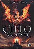 El cielo ardiente / The Burning Sky (Trilogia Los Elementales)