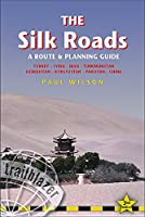 Trailblazer The Silk Roads: A Route & Planning Guide