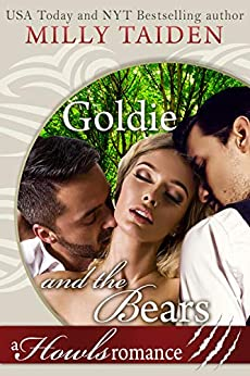 Goldie and the Bears: Paranormal Shifter Romance: A Howls Romance by [Taiden, Milly]
