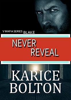 Never Reveal: Blake: A Romantic Suspense (Volkov Brotherhood Series Book 1) by [Bolton, Karice]