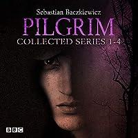 Pilgrim: The Collected Series 1-4: The BBC Radio 4 fantasy drama series