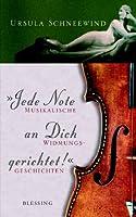 """""""Jede Note an Dich"""". Musikalische Widmungsgeschichten"""