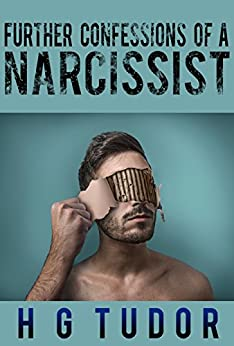 Further Confessions of a Narcissist by [Tudor, H G]