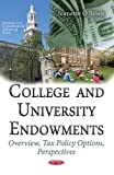 College and University Endowments: Overview, Tax Policy Options, Perspectives (Education in a Competitive and Globalizing World)