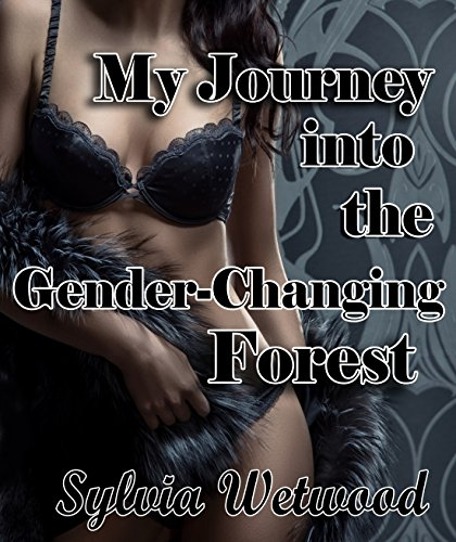 My Journey into the Gender-Changing Forest: Gender-Swap Erotica (English Edition)