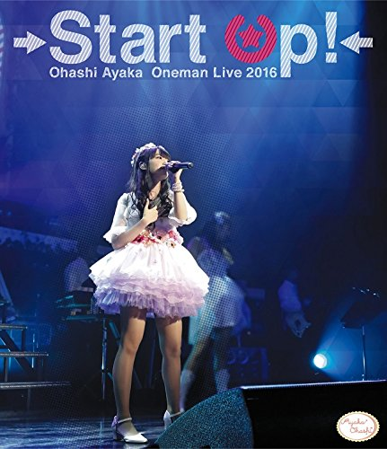 【Amazon.co.jp限定】 大橋彩香1stワンマンライブ  Start Up!  Blu-ray (複製サイン&コメント入りA4ブロマイドシート付) -
