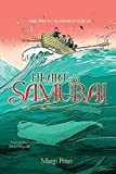 Heart of a Samurai: A Novel Inspired by a True Adventure on the High Seas