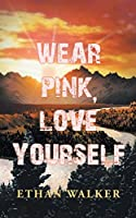 Wear Pink, Love Yourself