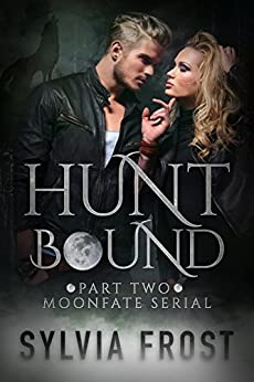 Huntbound (A BBW Shifter Werewolf Romance) (Moonfate Serial Book 2) by [Frost, Sylvia]