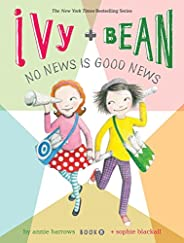 Ivy and Bean 8: Book 8: 08