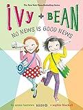Ivy and Bean No News Is Good News (Book 8) (Ivy & Bean)