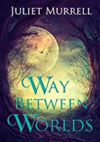 Way Between Worlds