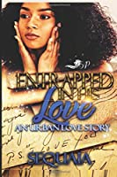 Entrapped in His Love: An Urban Love Story