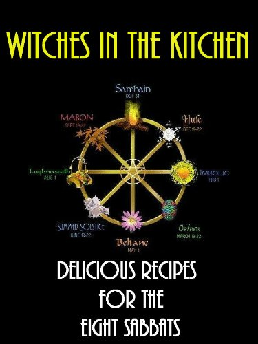Witches in the Kitchen: Delicious Recipes for the Eight Sabbats (English Edition)