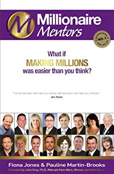 Millionaire Mentors: What if making millions was easier than you think (The Millionaire Book Series) by [Jones, Fiona]