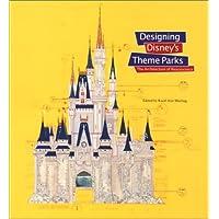 Designing Disney's Theme Parks