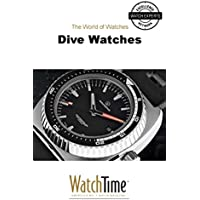 Dive Watches: Guidebook for luxury watches (English Edition)