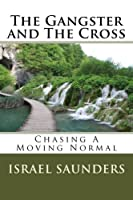 The Gangster and the Cross: Chasing a Moving Normal
