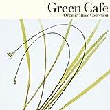 Organic Music Collection Green Cafe ~こころとからだ、ほっと一息~ 画像