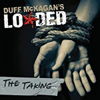 The Taking by Duff McKagan's Loaded (2011-04-19)
