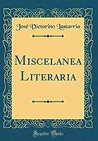 Miscelanea Literaria (Classic Reprint)