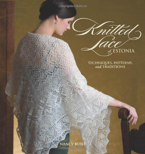 Knitted Lace of Estonia: Techniques, Patterns, and Traditionsの詳細を見る