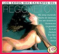 Los Exitos Mas Calientes Del Reggaeton