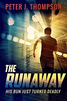 The Runaway: An action packed crime thriller by [Thompson, Peter J.]