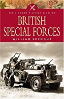 British Special Forces: The Story of Britain's Undercover Soldiers (Pen & Sword Military Classics)