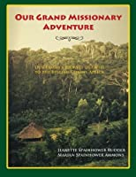 Our Grand Missionary Adventure