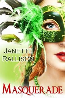 Masquerade: a romantic comedy by [Rallison, Janette, Hill, CJ]