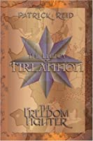 The Legacy of Tirlannon: The Freedom Fighter