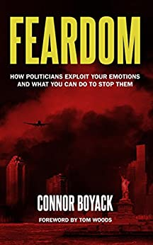 [Boyack, Connor]のFeardom: How Politicians Exploit Your Emotions and What You Can Do to Stop Them (English Edition)
