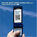 MIDLAND ARTIST MOBILE COMPILATION Vol.1 supported by RADIO-i