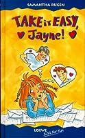 Take it easy, Jayne